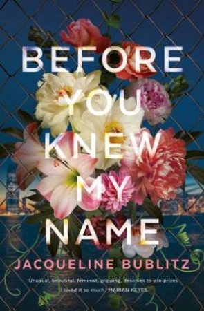 Before You Knew My Name by Jacqueline Bublitz $19.99 RRP: $29.99 (33% off)