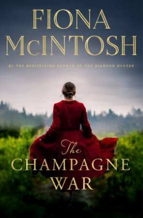 The Champagne War by Fiona McIntosh $15.00 RRP: $32.99 (55% off)