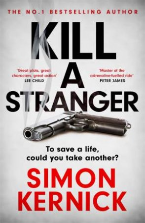 Kill A Stranger by Simon Kernick $22.99 RRP: $32.99 (30% off)