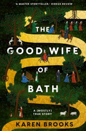The Good Wife Of Bath: A (Mostly) True Story by Karen Brooks $22.99 RRP: $32.99 (30% off)