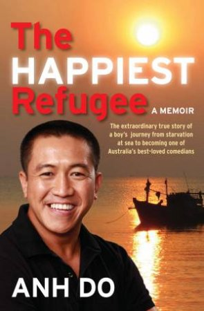 The Happiest Refugee by Anh Do $13.99 RRP: $32.99 (58% off)