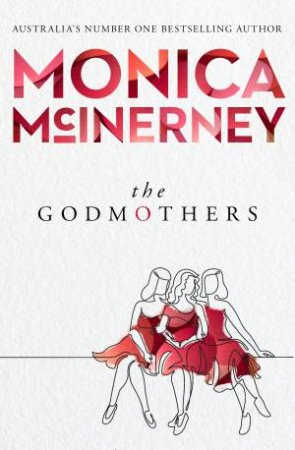 The Godmothers by Monica McInerney $19.99 (RRP: $32.99, 39% off)