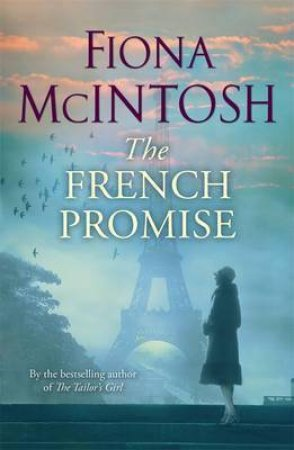 The French Promise by Fiona McIntosh $10.00 RRP: $29.99 (67% off)