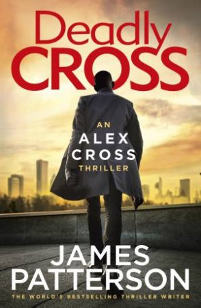 Deadly Cross by James Patterson $19.99 RRP: $32.99 (39% off)