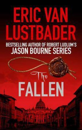 The Fallen by Eric Van Lustbader $9.99 RRP: $29.99 (67% off)