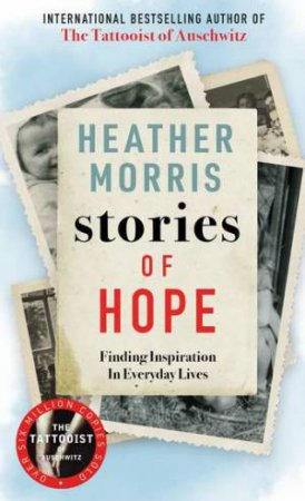 Stories Of Hope by Heather Morris $24.99 (RRP: $29.99, 17% off)