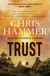 TRUST by Chris Hammer $24.99 RRP $32.99