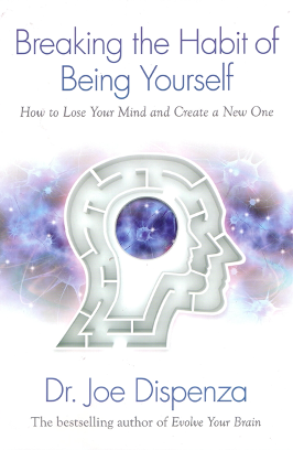 Breaking the Habit of Being Yourself by Dr Joe Dispenza $14.95 RRP $19.95 (25% off)