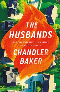 THE HUSBANDS by Chandler Baker $24.99 RRP $32.99
