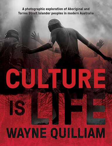 Culture is Life by Wayne Quilliam $30.95  RRP $39.99 (23% off)