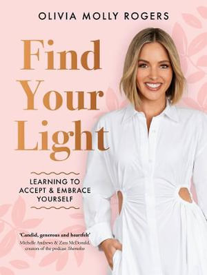 Find Your Light by Olivia Molly Rogers $26.25 RRP $34.99 (25% OFF)