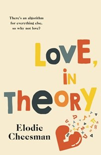 LOVE, IN THEORY by Elodie Cheesman $24.99 RRP $32.99
