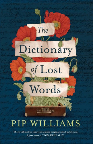 The Dictionary of Lost Words By: Pip Williams $24.75 (RRP $32.99, 25% OFF)