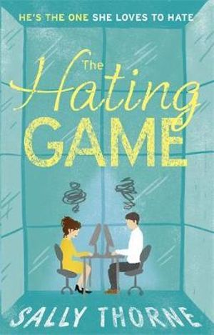 The Hating Game by Sally Thorne $14.95 RRP $19.99 (25% OFF)
