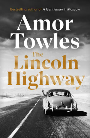 The Lincoln Highway by Amor Towles $25.90 RRP $32.99 (21% OFF)