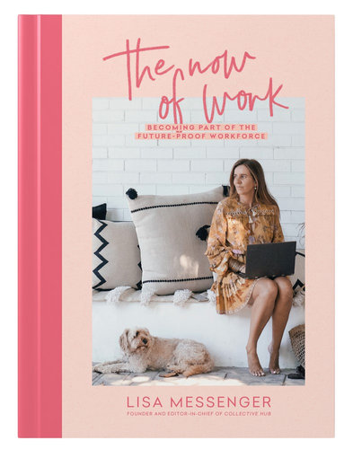 The Now Of Work by  Lisa Messenger $15.90 RRP $17.95 (11% off)