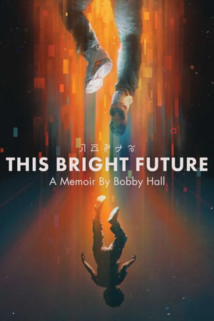 This Bright Future by Bobby Hall $24.75 RRP $29.99 (17% OFF)