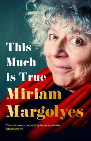 This Much is True by Miriam Margolyes $37.50 RRP $49.99 (25% OFF)