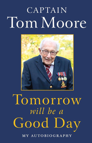 Tomorrow Will Be A Good Day By: Captain Tom Moore $34.35 RRP $45.00 (24% OFF)
