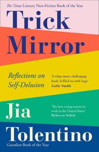 Trick Mirror by Jia Tolentino $19.80 RRP $22.99 (14% off)
