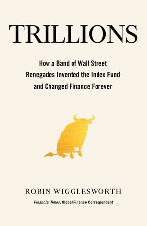 Trillions by Robin Wigglesworth $26.50 RRP $32.99 (20% OFF)