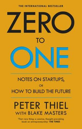 Zero to One by Blake; Thiel, Peter; Masters, Peter Thiel $21.25 RRP $24.99 (15% off)